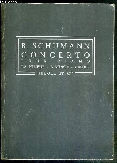 CONCERTO POUR PIANO - OP. 54 - LA MINEUR - A MINOR - A MOLL - P.H. 2 / TEXTE EN FRANCAIS - ESPAGNOL - FRANCAIS - ANGLAIS ET ALLEMAND.