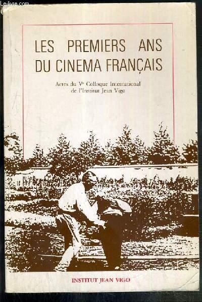 LES PREMIERS ANS DU CINEMA FRANCAIS / COLLECTION DES CAHIERS DE LA CINEMATHEQUE - CINEMA ET HISTORE - HISTOIRE DU CINEMA