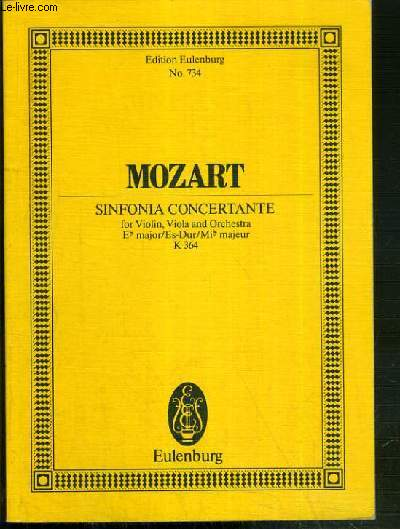 SINFONIA CONCERTANTE - FOR VIOLIN, VIOLA AND ORCHESTRA E MAJOR / ES-DUR / MI MAJEUR K 364 - TEXTE EN ANGLAIS ET ALLEMAND