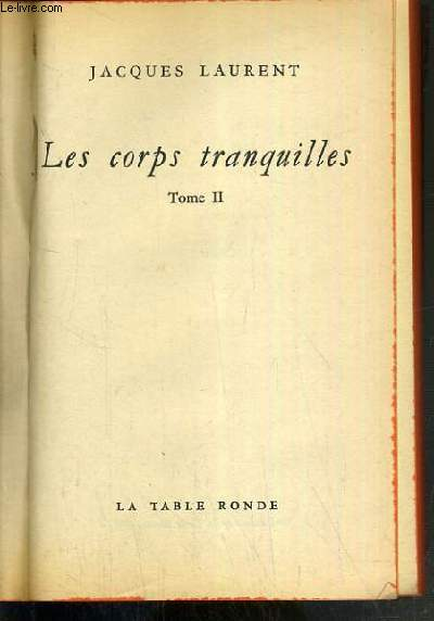 LES CORPS TRANQUILLES -  TOME II