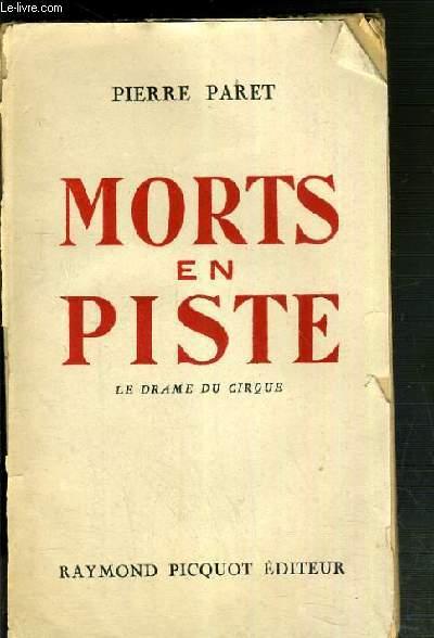 MORTS EN PISTE - LE DRAME DU CIRQUE - ENVOI DE L'AUTEUR.
