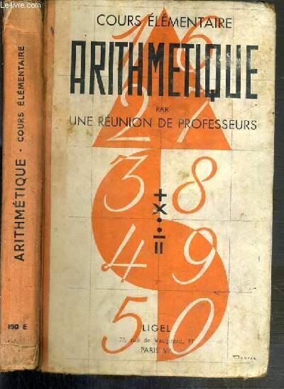 ARITHMETIQUE - COURS ELEMENTAIRE 1re et 2eme ANNEES - CLASSES DE 10e et de 9e