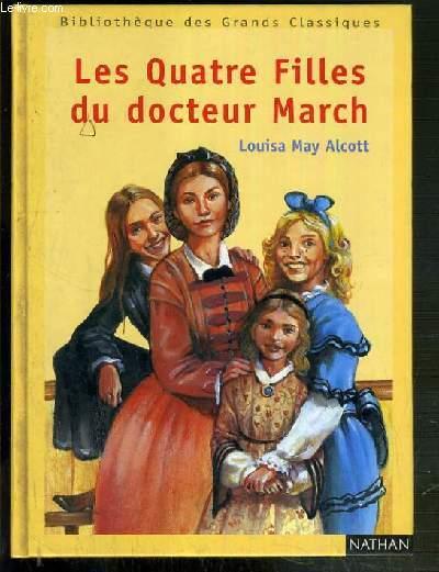 LES QUATRE FILLES DU DOCTEUR MARCH / BILBLIOTHEQUE DES GRANDS CLASSIQUES