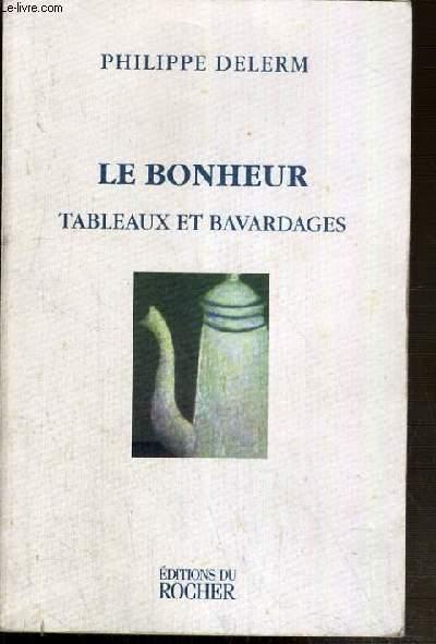 LE BONHEUR TABLEAUX ET BAVARDAGES