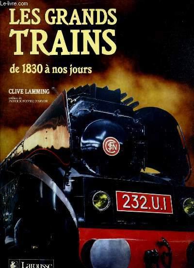 LES GRANDS TRAINS DE 1830 A NOS JOURS