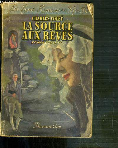 LA SOURCE AUX REVES - ROMAN VENDEEN / COLLECTION LES BONS ROMANS