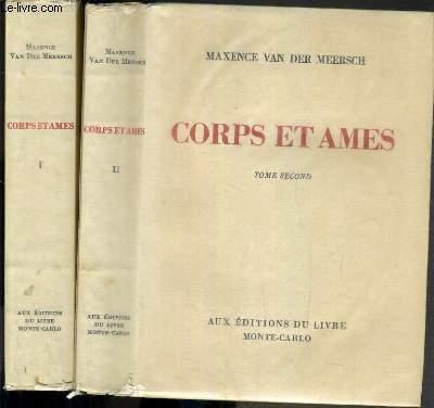 CORPS ET AMES - 2 TOMES - 1 + 2 / TOME I. ENCHAINE A TOI-MEME - TOME II.QU'UN AMOUR T'EMPORTE ! - EXEMPLAIRE N°2427 / 3000 SUR VELIN BLANC.