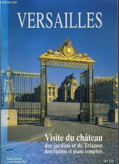 VERSAILLES - VISITE DU CHATEAU - DES JARDINS ET DE TRIANON DESCRIPTION ET PLANS COMPLETS