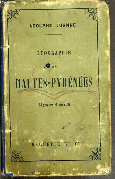 GEOGRAPHIE DES HAUTES-PYRENEES + 1 carte depliante en couleur - 2eme EDITION