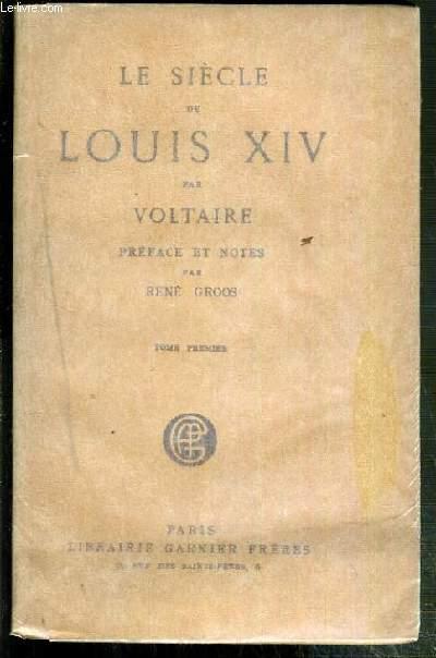 LE SIECLE DE LOUIS XIV - TOME PREMIER