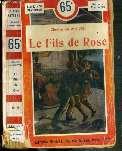LE FILS DE ROSE - LE LIVRE NATIONAL.