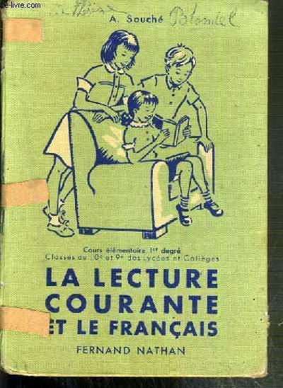LA LECTURE COURANTE ET LE FRANCAIS - COURS ELEMENTAIRE 1er DEGRE - CLASSES DE 10e et 9e DES LYCEES ET COLLEGES.