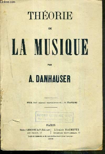 THEORIE DE LA MUSIQUE - OUVRAGE ADOPTE POUR L'ENSEIGNEMENT AU CONSERVATOIRE NATIONAL DE MUSIQUE.