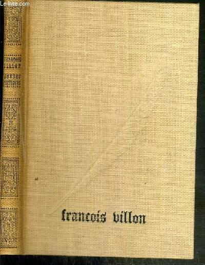 OEUVRES POETIQUES DE FRANCOIS VILLON - POESIES DIVERSES COMPOSITIONS ORIGINALES ET DESSINS DE BRIGITT FLEURY