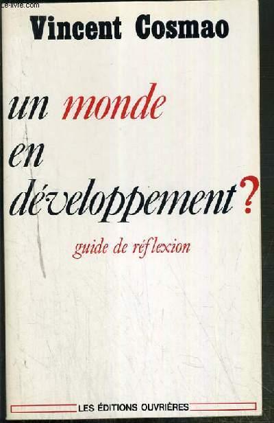 UN MONDE EN DEVELOPPEMENT ? - GUIDE DE REFLEXION