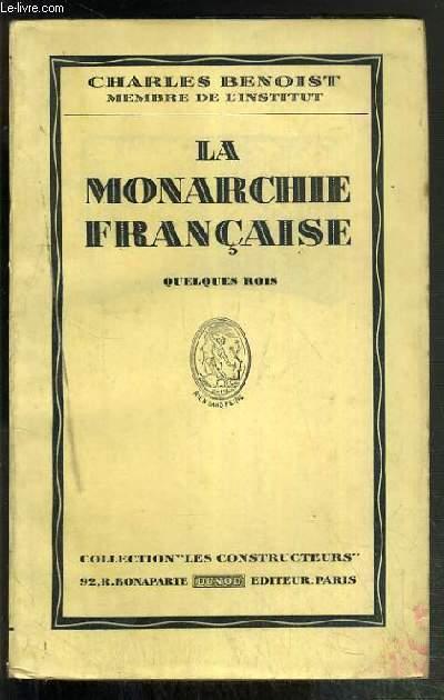 LA MONARCHIE FRANCAISE - QUELQUES ROIS / COLLECTION LES CONSTRUCTEURS