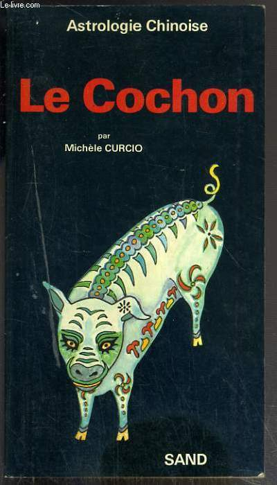 LE COCHON - ASTROLOGIE CHINOISE