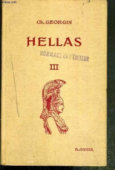 HELLAS III - MANUEL GREC - METHODE ET EXERCICES COMBINES ET GRADUES EN VUE D'UNE ETUDE COMPLETE DU GREC - A L'USAGE DES ELEVES DES LYCEES ET COLLEGES... - TEXTE EN FRANCAIS ET GREC.
