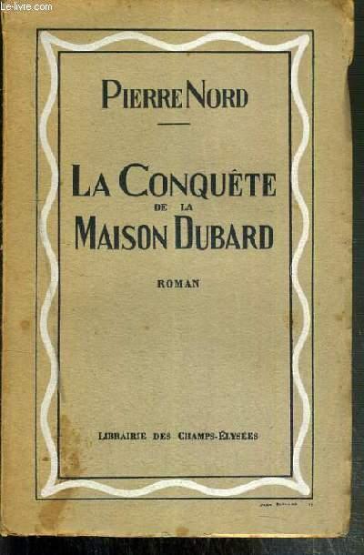 LA CONQUETE DE LA MAISON DUBARD