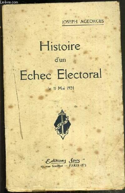 HISTOIRE D'UN ECHEC ELECTORAL - LE 11 MAI 1924