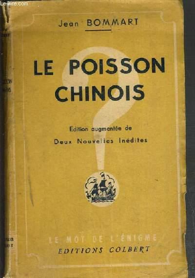 LE POISSON CHINOIS - EDITION AUGMENTEE DE DEUX NOUVELLES INEDITES / COLLECTION LE MOT DE L'ENIGME