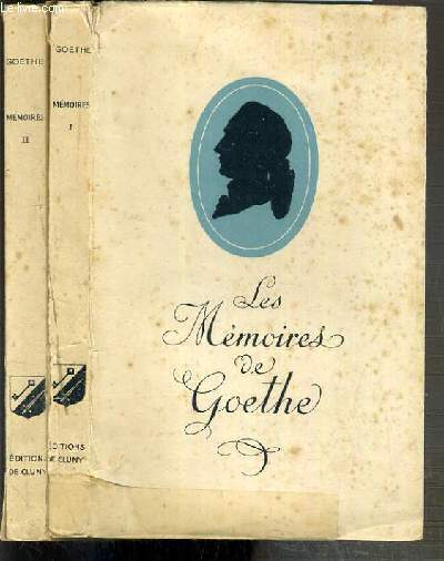 LES MEMOIRES DE GOETHE - 2 TOMES - 1 + 2 / BIBLIOTHEQUE DE CLUNY VOLUME 45 + 46.