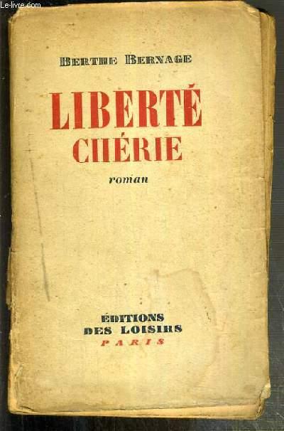 LIBERTE CHERIE - LE ROMAN D'ELISABETH.