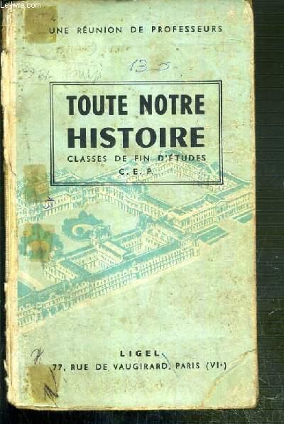TOUTE NOTRE HISTOIRE - CLASSES DE FIN D'ETUDES C.E.P.