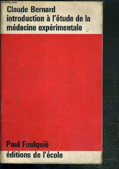 CLAUDE BERNARD INTRODUCTION A L'ETUDE DE LA MEDECINE EXPERIMENTALE - AVEC UNE INTRODUCTION, DES SUBDIVISIONS ET DES NOTES - NOUVELLE EDITION REVUE ET CORRIGEE N°124.