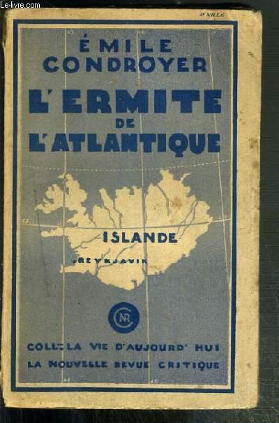 L'ERMITE DE L'ATLANTIQUE / COLLECTION LA VI D'AUJOURD'HUI N°19