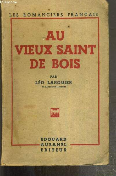AU VIEUX SAINT DE BOIS / COLLECTION LES ROMANCIERS FRANCAIS