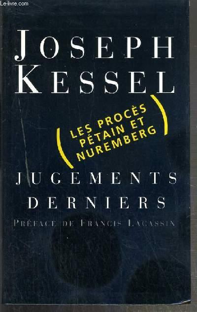 JUGEMENTS DERNIERS - LE PROCES PETAIN - LE PROCES DE NUREMBERG