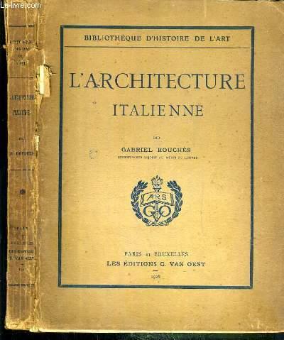 L'ARCHITECTURE ITALIENNE / BIBLIOTHEQUE D'HISTOIRE DE L'ART.