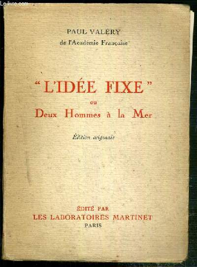 L'IDEE FIXE OU DEUX HOMMES A LA MER - EDITION ORIGINALE
