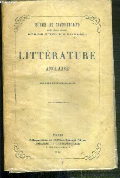 OEUVRES DE CHATEAUBRIAND -  SEULE EDITION ESTIMEE ACCOMPAGNEE DE TOUTES LES NOTES ET REMARQUES - LITTERATURE ANGLAISE