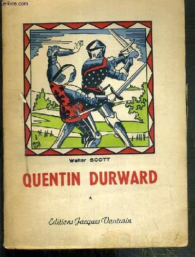 QUENTIN DURWARD - TOME I