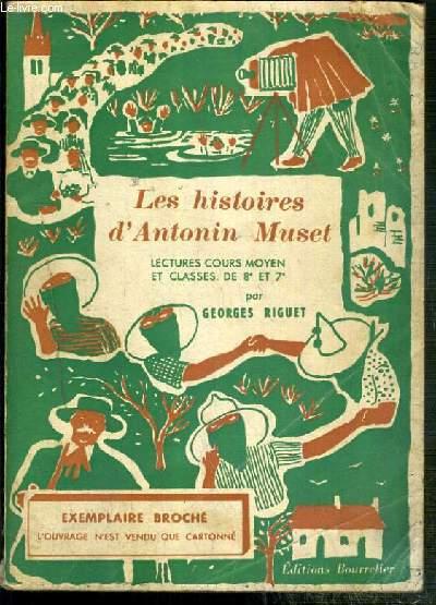 LES HISTOIRES D'ANTONIN MUSET - LECTURES COURS MOYEN ET CLASSES DE 8e et 7e