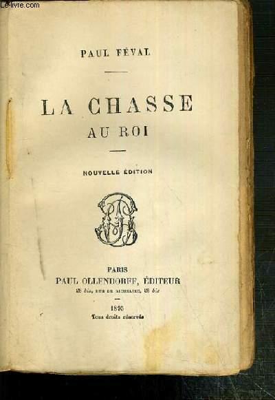 LA CHASSE AU ROI -  NOUVELLE EDITION