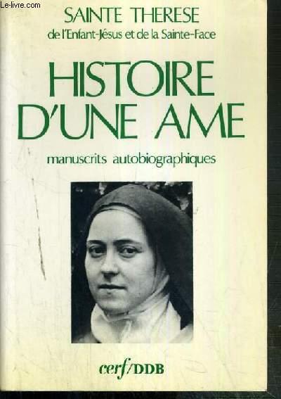 HISTOIRE D'UNE AME - MANUSCRITS AUTOBIOGRAPHIQUES.