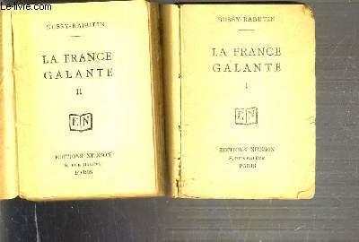 LA FRANCE GALANTE - 2 TOMES - I + II