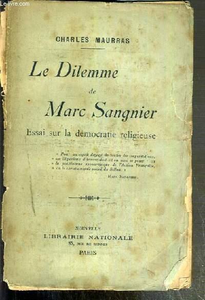 LE DILEMME DE MARC SANGNIER - ESSAI SUR LA DEMOCRATIE RELIGEUSE