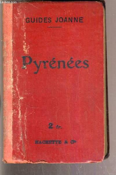 PYRENEES - LES ROUTES LES PLUS FREQUENTEES / COLLECTION DES GUIDES-JOANNE.