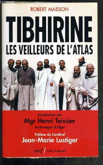TIBHIRINE - LES VEILLEURS DE L'ATLAS