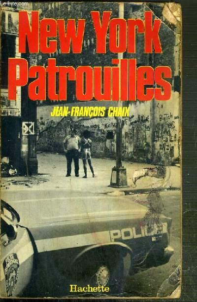 NEW YORK PATROUILLES - REPORTAGE SUR LA POLICE NEW-YORKAISE