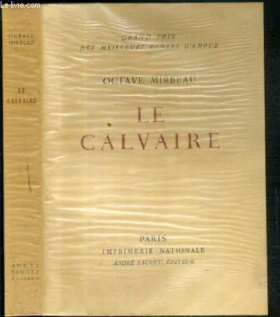 LE CALVAIRE - EXEMPLAIRE N° 1349 / 3000 SUR VELIN DES PAPETERIES D'ARCHES.