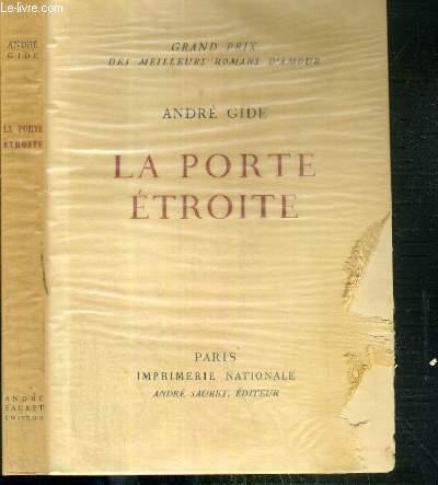 LA PORTE ETROITE - EXEMPLAIRE N° 1349 / 3000 SUR VELIN DES PAPETERIES D'ARCHES.