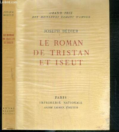 LE ROMAN DE TRISTAN ET ISEUT EXEMPLAIRE N° 1349 / 3000 SUR VELIN DES PAPETERIES D'ARCHES.