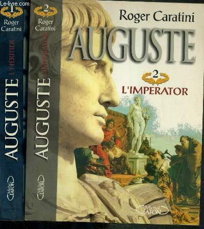 AUGUSTE - 2 TOMES - 1 + 2 / 1. L'HERITIER - 2.L'IMPERATOR
