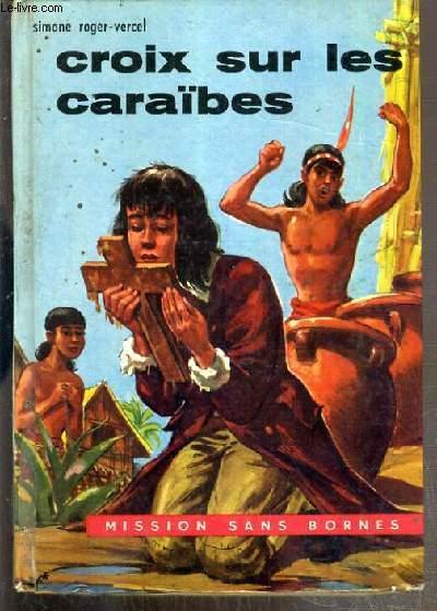 CROIX SUR LES CARAIBES / COLLECTION MISSION SANS BORNES