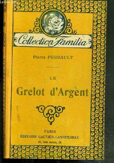LE GRELOT D'ARGENT / COLLECTION FAMILIA